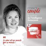 Naissance d'un Podcast pour les couples – l'Intelligence Amoureuse arrive à vos oreilles …